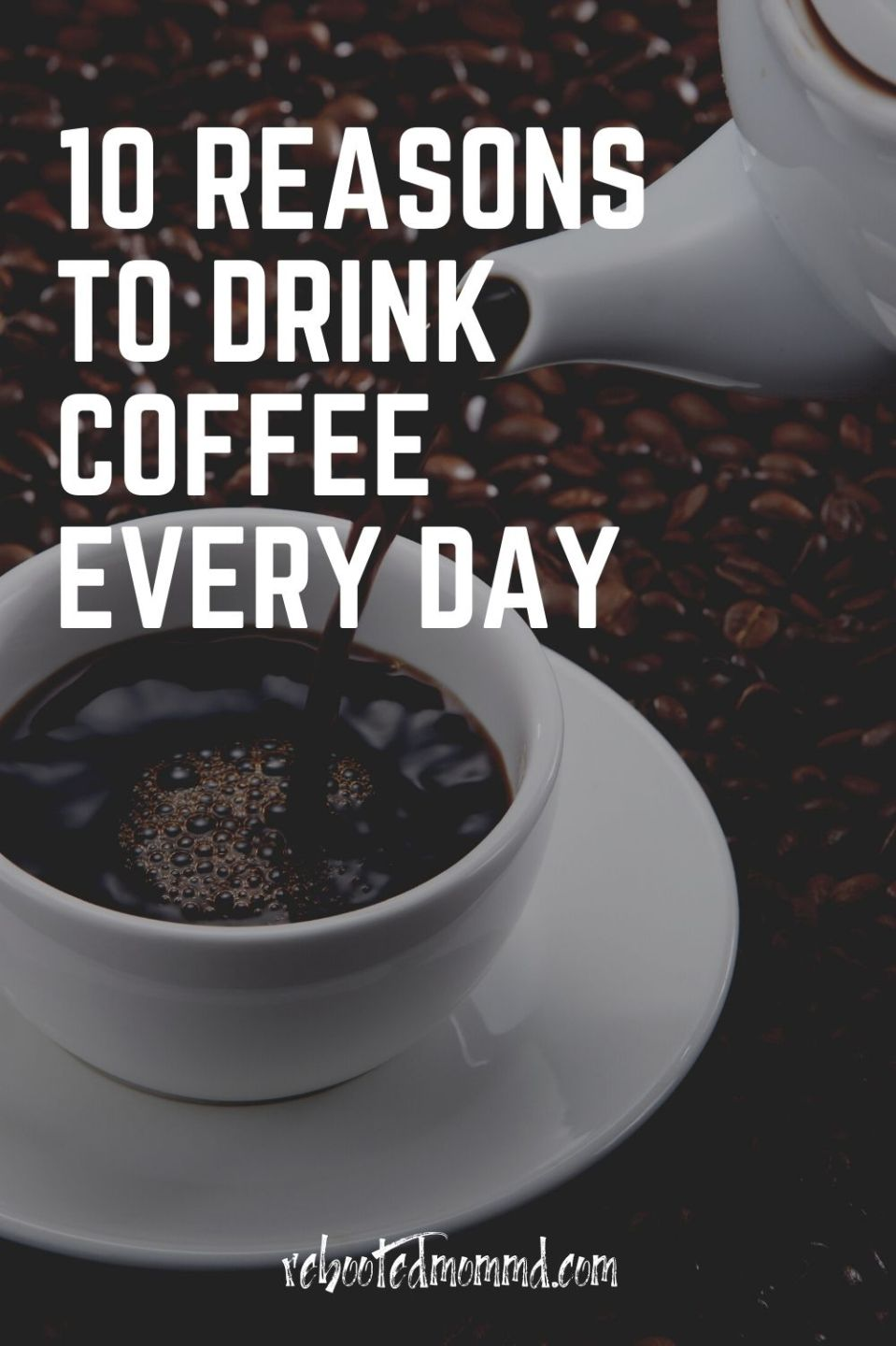 10 Reasons To Drink Coffee Every Day
