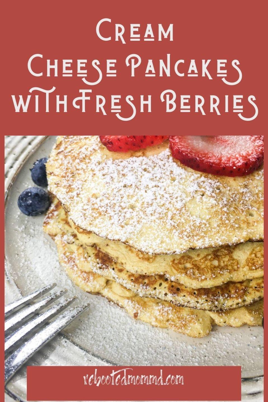 National Pancake Day: Cream Cheese Pancakes with Fresh Berries