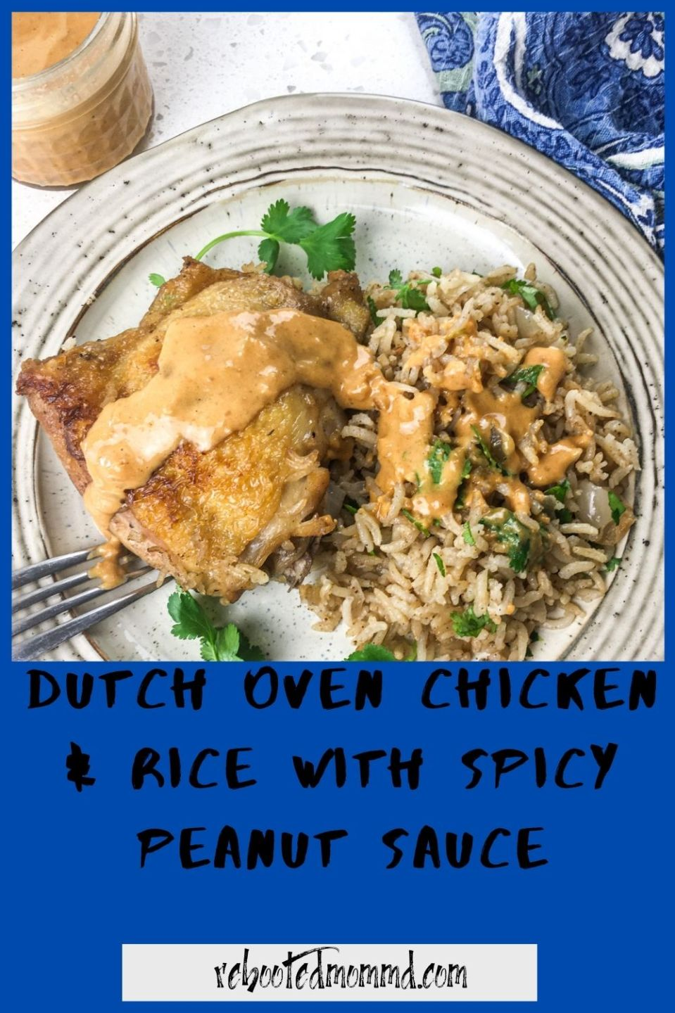 Dutch Oven Chicken & Rice with Spicy Peanut Sauce
