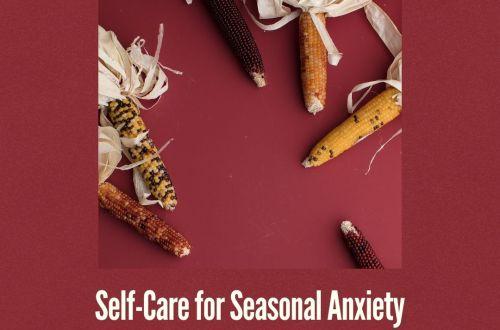 selfcare seasonal anxiety