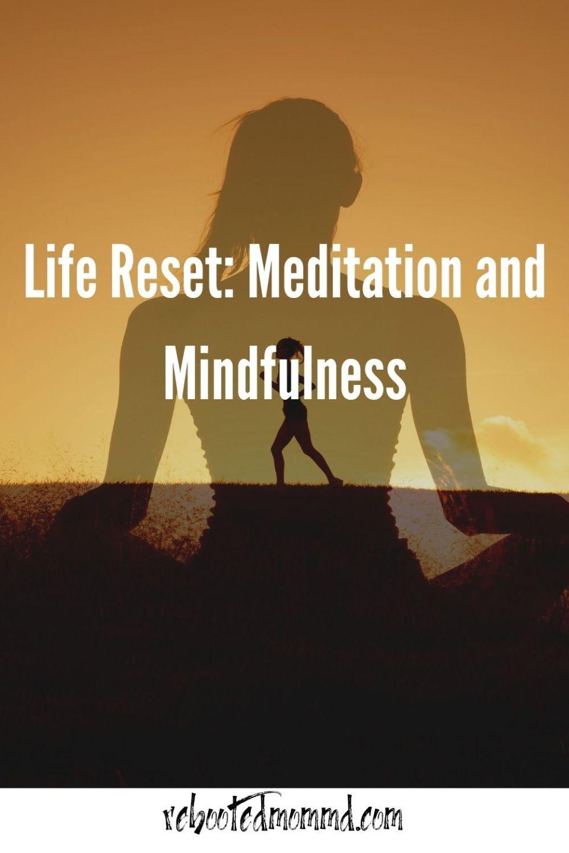 Life Reset: Meditation and Mindfulness