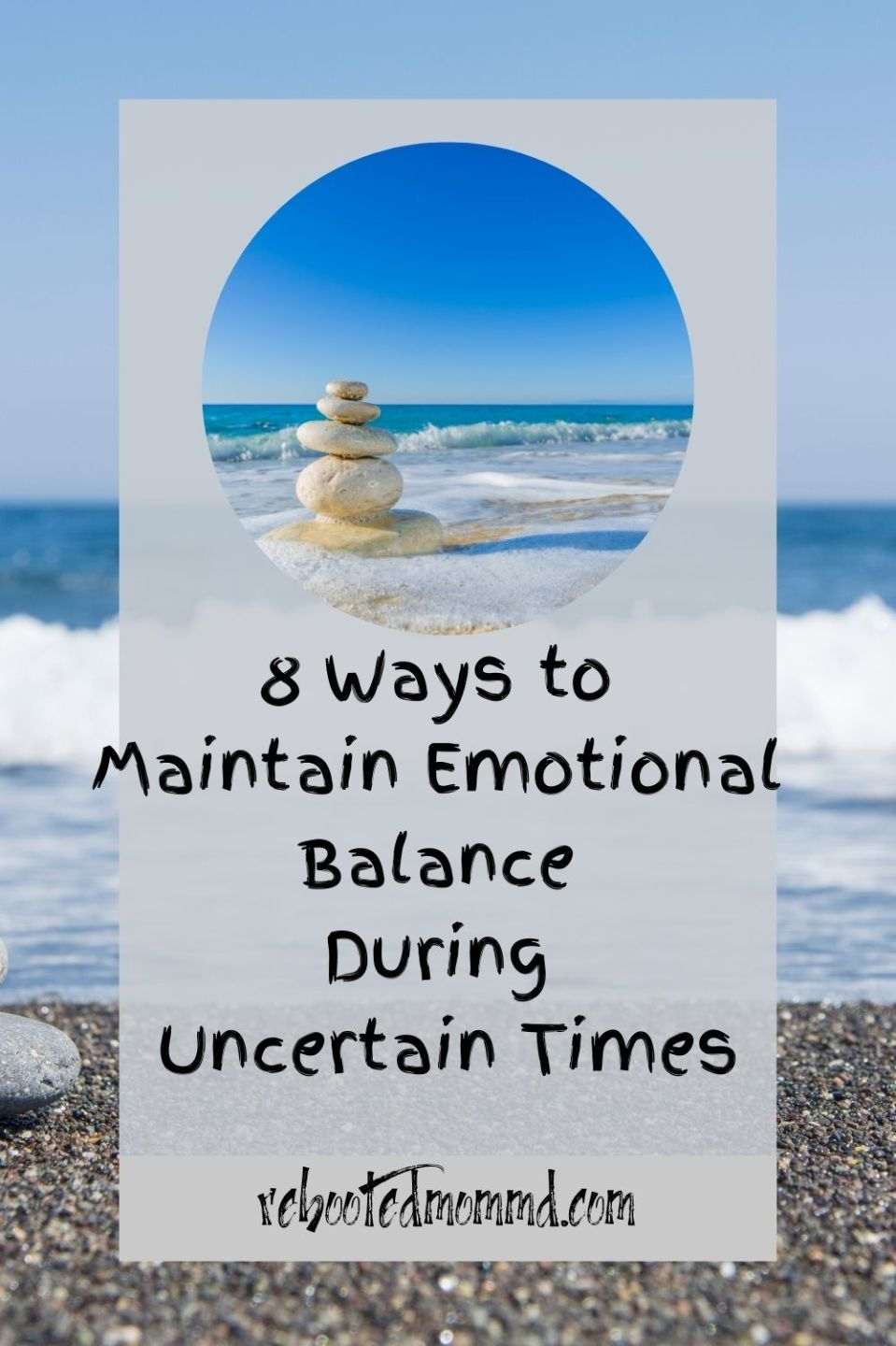 8 Ways to Maintain Emotional Balance During Uncertain Times
