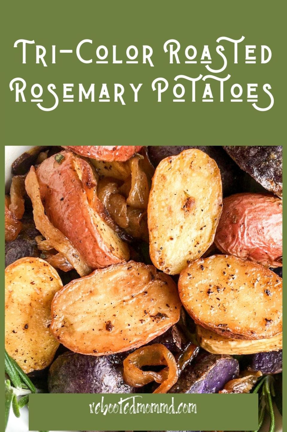 National Potato Day: Tri-Color Roasted Rosemary Potatoes