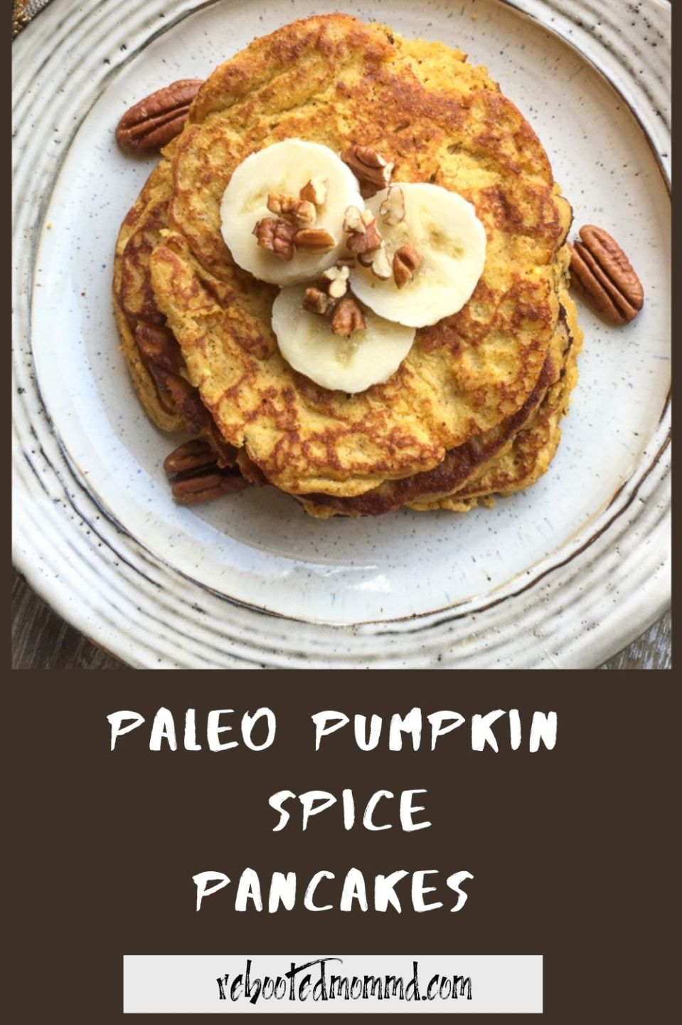 National Pumpkin Day: Paleo Pumpkin Spice Pancakes