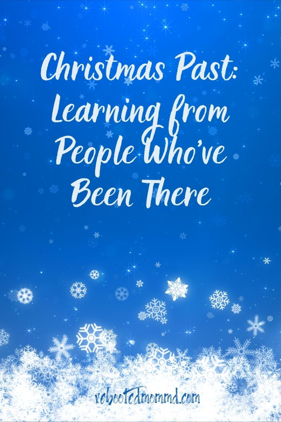 Christmas Past: Learning from People Who've Been There