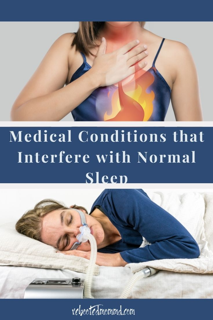 Medical Conditions that Interfere with Normal Sleep