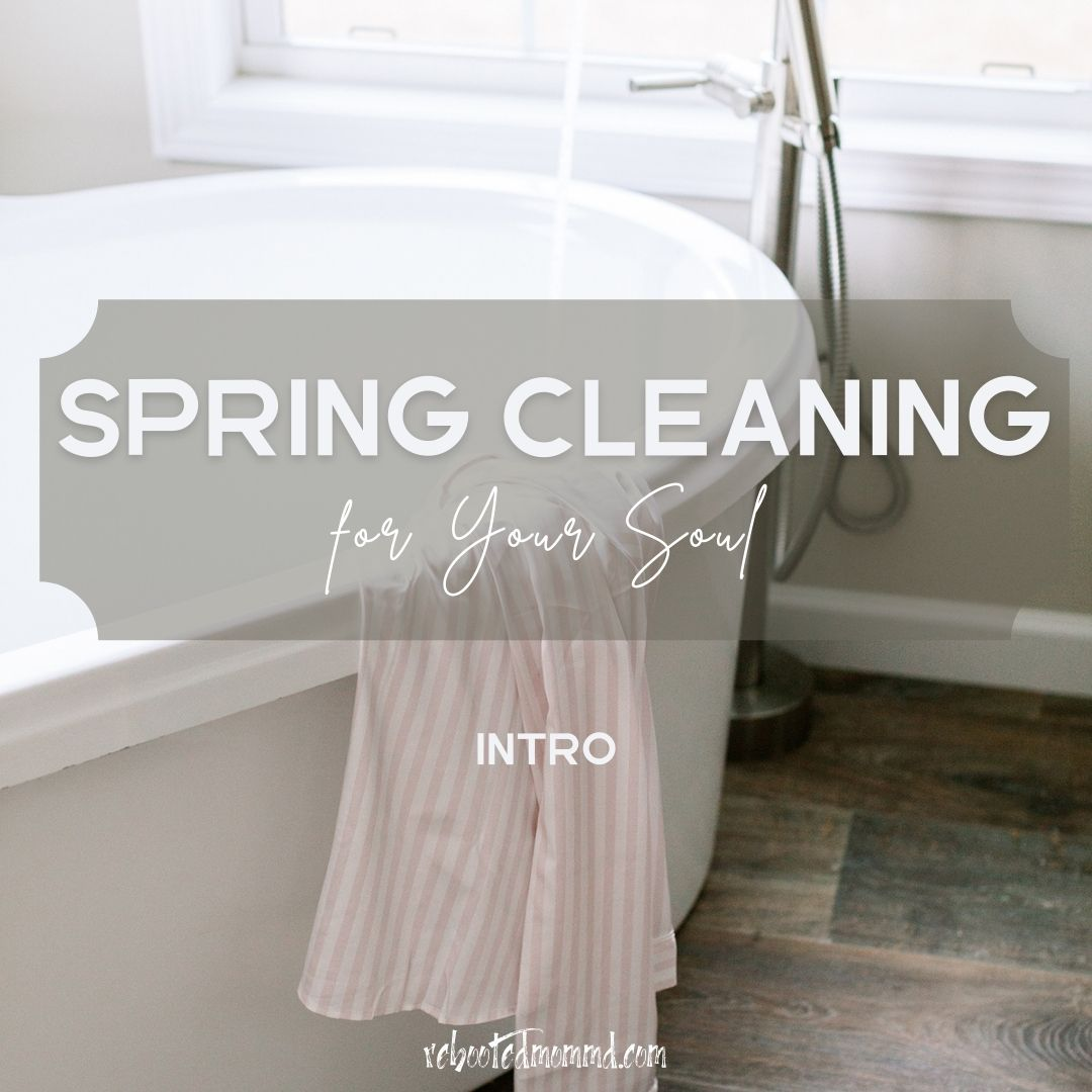 spring cleaning for your soul