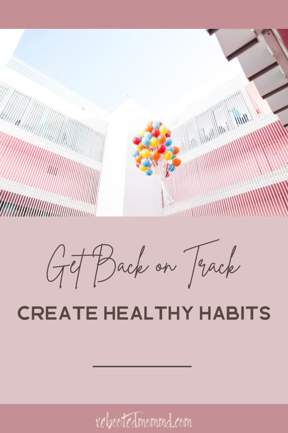 Get Back on Track: Create Healthy Habits