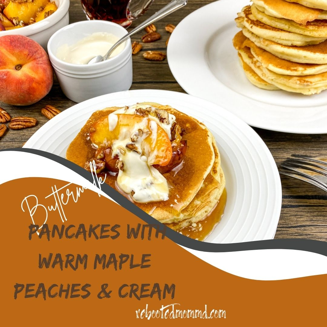buttermilk pancakes with maple peaches and cream