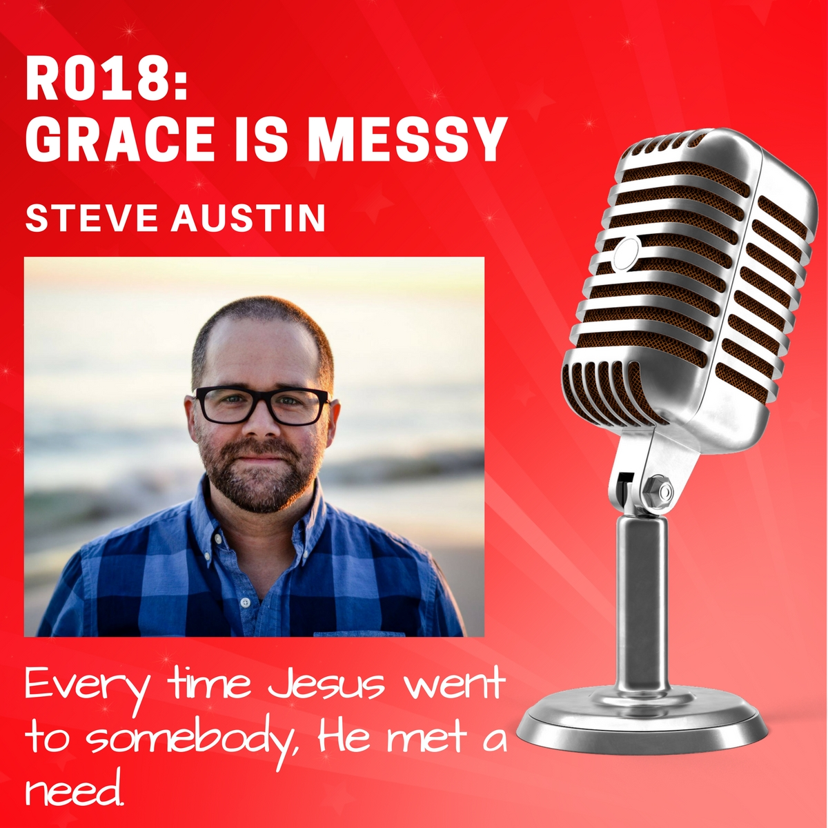 R018: Messy Grace with Steve Austin
