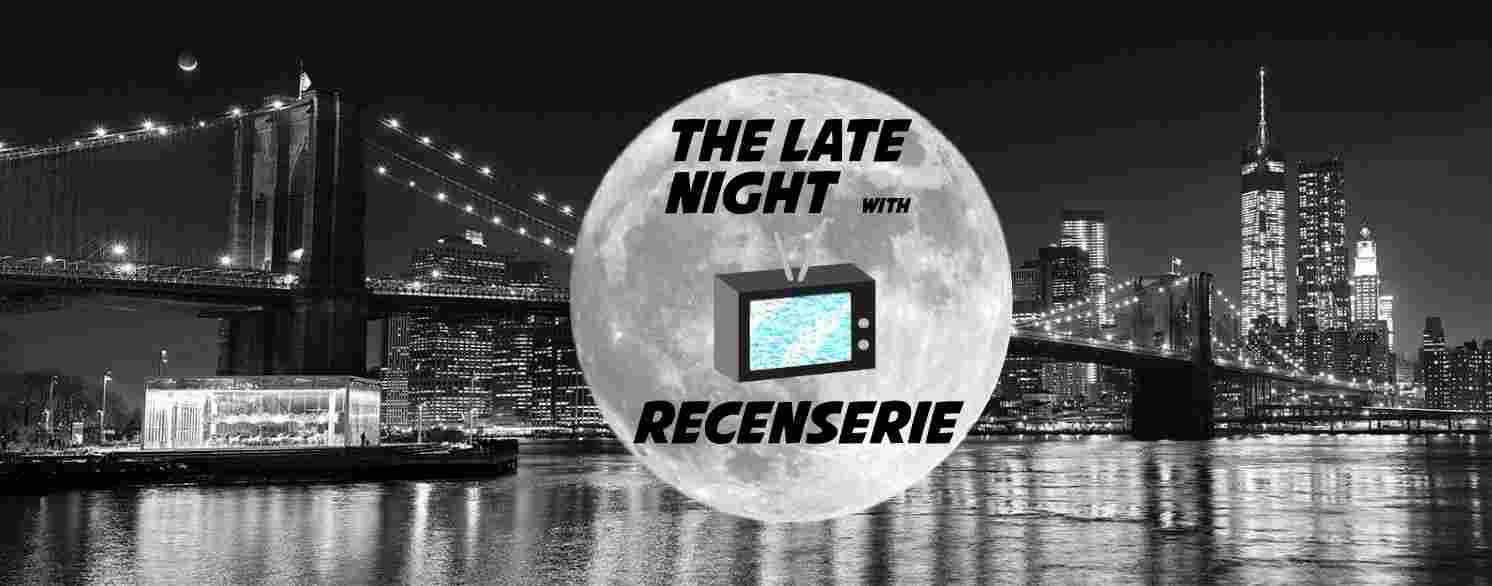 The Late Night With Recenserie