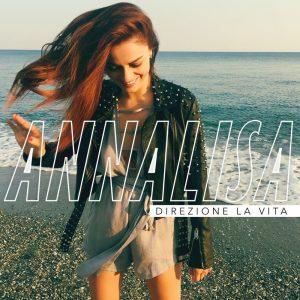 Annalisa - Direzione la vita