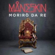 Maneskin - Morirò da re