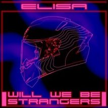 Elisa - Will we be strangers