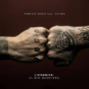 Fabrizio Moro e Ultimo - L'eternità [Il mio quartiere]