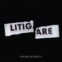 Davide Petrella - Litigare