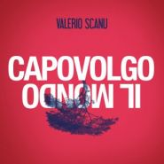 Valerio Scanu - Capovolgo il mondo