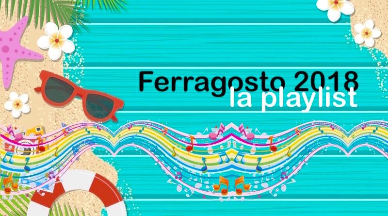 Plalylist Ferragosto 2018