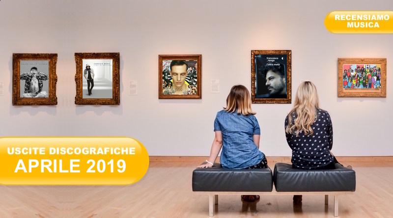 Nuovi album: tutte le uscite discografiche di aprile 2019