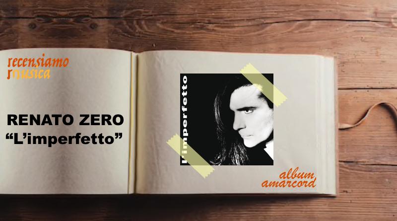 """Renato Zero, venticinque anni de """"L'imperfetto"""""""