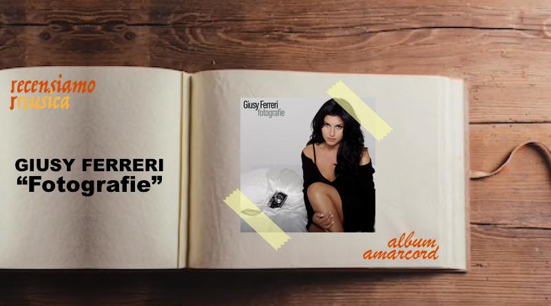 """Giusy Ferreri, dieci anni di """"Fotografie"""""""