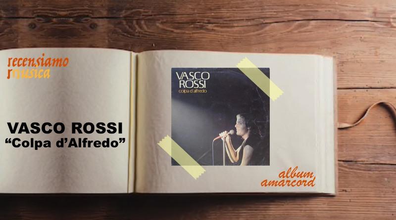 "Vasco Rossi, quarant'anni di ""Colpa d'Alfredo"""