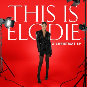 Elodie - This is Elodie x Christmas EP