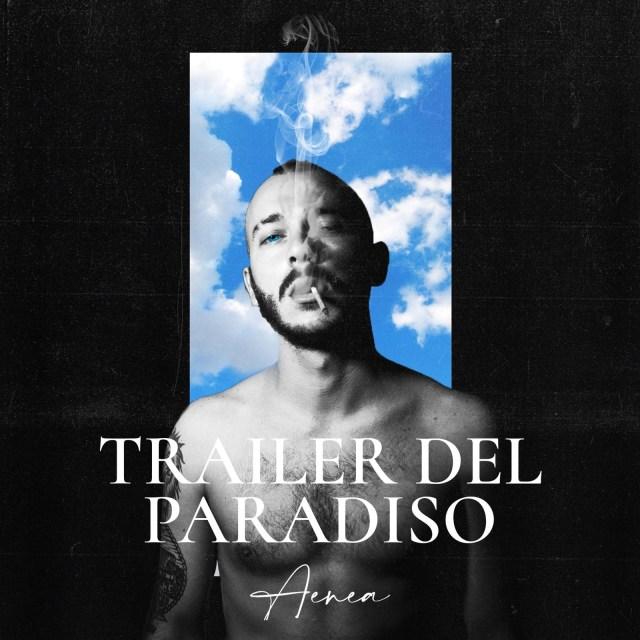 Aenea_Trailer del paradiso