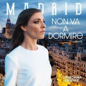 Loredana Errore - Madrid non va a dormire