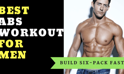 Best Abs Workout For Men (Build Six-Pack Fast)
