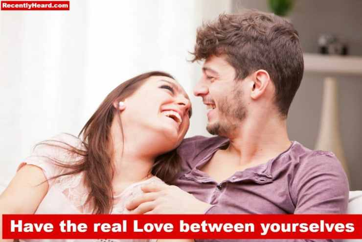 Have the real Love between yourselves