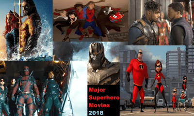 Major Superhero Movies of 2018 That Were Just Amazing in Many Different Aspects!