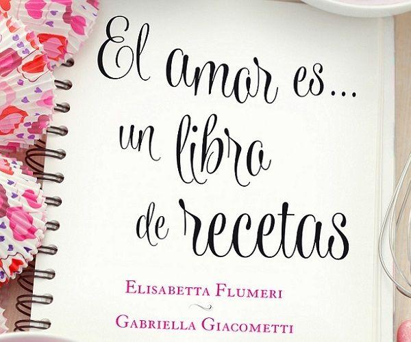 El Amor es un Libro de Recetas