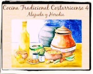 Recetario de cocina tradicional costarricense de Alajuela y Heredia