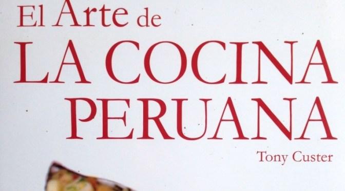 El Arte de la Cocina Peruana Volumen I  Recetas para