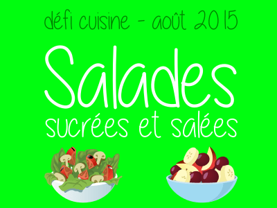 Salades sucrées ou salées