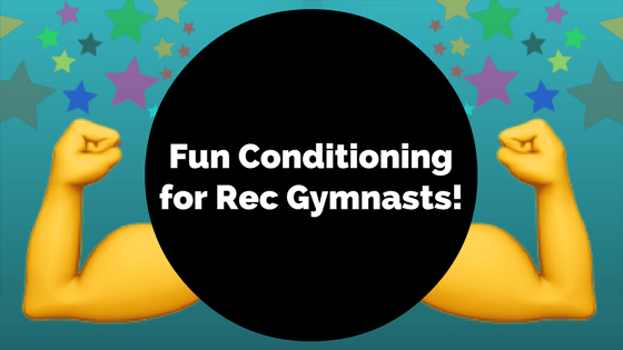 Fun Conditioning for Recreational Gymnasts!