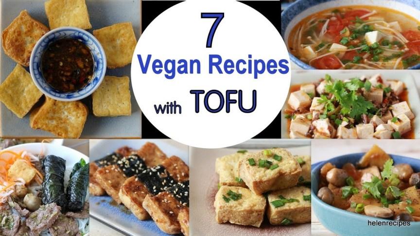 7 VEGAN RECIPES with TOFU - Đậu phụ 7 món