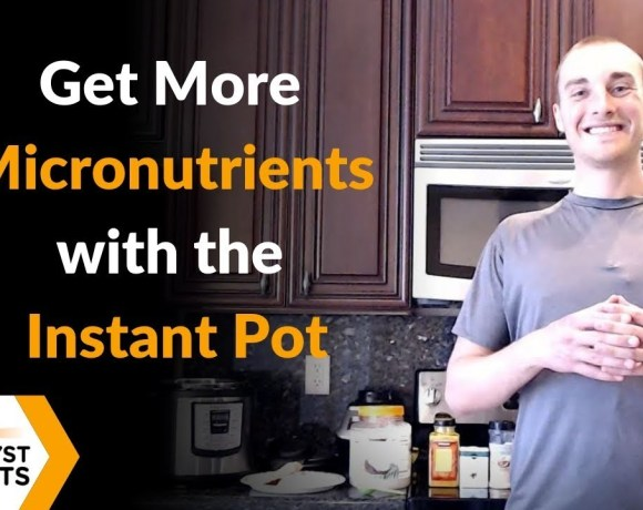 Instant Pot More Nutrition and Micronutrients
