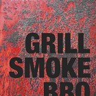 Grill Smoke BBQ – Review