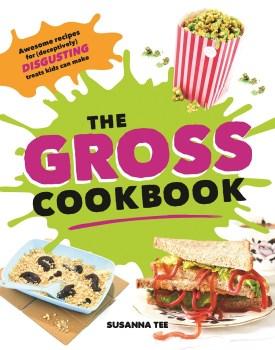 9781492653158 300 275x350   The Gross Cookbook   Review   RecipesNow.com