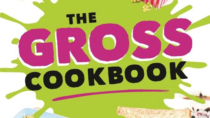 The Gross Cookbook - Review | RecipesNow!