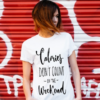 CALORIES DON'T COUNT ON THE WEEKEND T-SHIRT