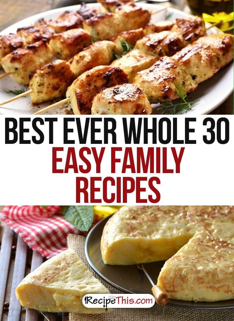 101 Whole 30 Recipes For Surviving The Whole 30 • Recipe This