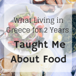 What Living in Greece for 2 Years Taught Me About Food | Reclaiming Yesterday