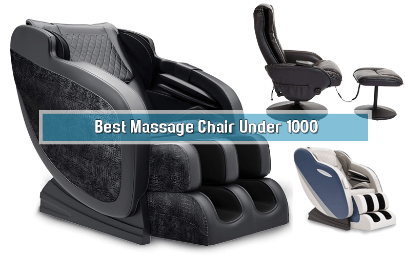 Best Massage Chair Under 1000