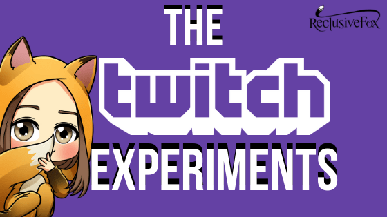 Twitch Experiments