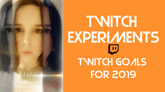 the-twitch-experiments-setting-goals-for-2019