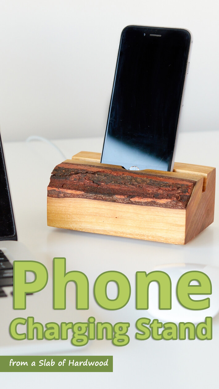 Phone Charging Stand from a Slab of Hardwood