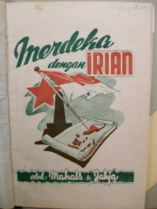 Cover of Mahlas & Jahja, Merdeka dengan Irian [Freedom with Irian] (Medan: Tagore, 1950).